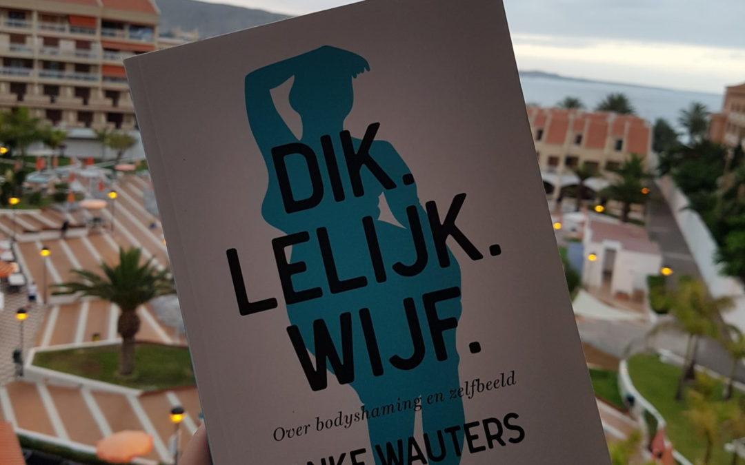 Summer Books: Dik.Lelijk.Wijf – Anke Wauters