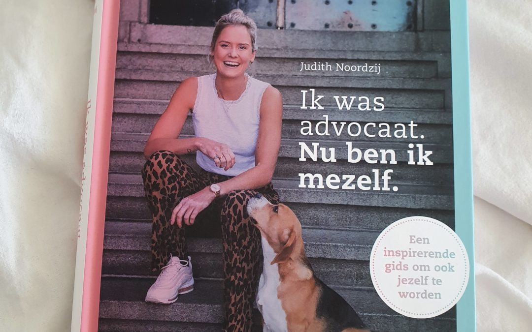 Book Tuesday || Ik was advocaat. Nu ben ik mijzelf – Judith Noordzij